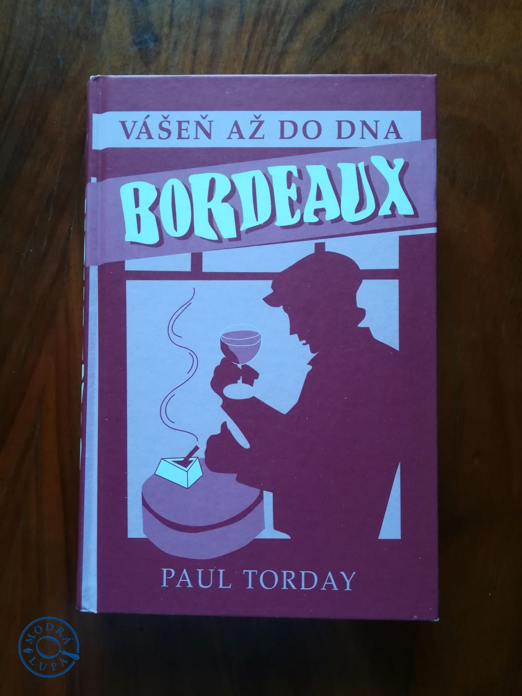 PAUL TORDAY – BORDEAUX, Vášeň až do dna