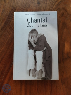 CHANTAL POULLAIN, MICHAELA ZINDELOVÁ - Chantal - Život na laně