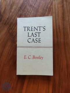 E. C. BENTLEY - Trents last case