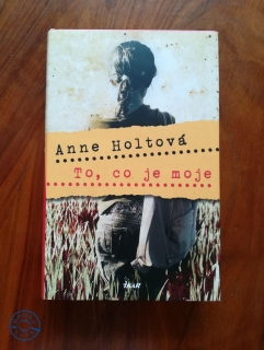 ANNE HOLT - To, co je moje